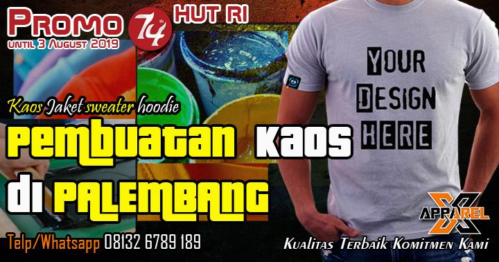 Sablon Kaos Palembang X APPAREL Promo Spesial HUT RI ke 74
